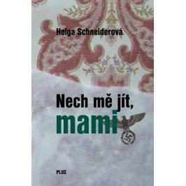 Nech mě jít, mami | Helga Schneiderová
