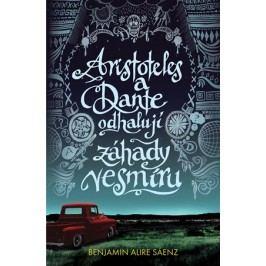 Aristoteles a Dante odhalují záhady vesmíru | Benjamin Alire Sáenz