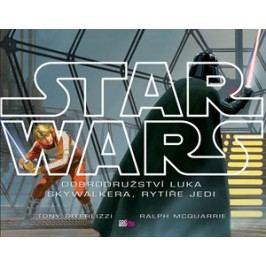 Star Wars: Dobrodružství Luka Skywalkera, rytíře Jedi | Tony  DiTerlizzi, Ralph McQuarrie