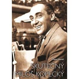 Skutečný Miloš Kopecký | Miloš Kopecký, Jana Kopecká, Pavel Kovář