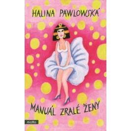 Manuál zralé ženy | Halina Pawlowská