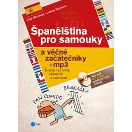 Španělština pro samouky a věčné začátečníky + mp3 | Olga Macíková, Ludmila Mlýnková