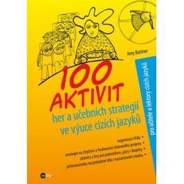 100 aktivit, her a učebních strategií ve výuce cizích jazyků | Amy Buttner, Alice Trojanová