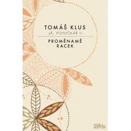 Já, písničkář 2 | Tomáš Klus, Richard Mlynář, Yveta Kroupová