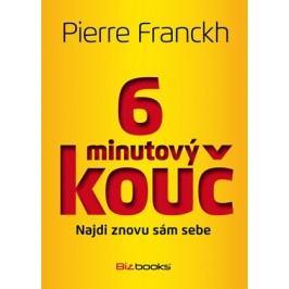 6minutový kouč: Najdi znovu sám sebe | Pierre Franckh