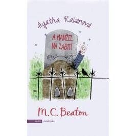 Agatha Raisinová a manžel na zabití | M.C. Beaton