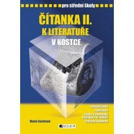 Čítanka II. k Literatuře v kostce pro SŠ | Pavel Kantorek, Marie Sochrová