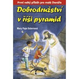 Dobrodružství v říši pyramid | Mary PopeOsborne, Drahomíra Michnová, Sal Murdocca