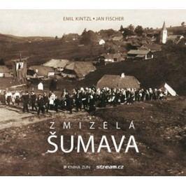 Zmizelá Šumava | Emil Kintzl, Ilona Málková, Ilona Málková, Jan Fischer, Šimon Blabla, Šimon Blabla