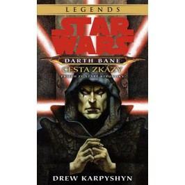Star Wars - Darth Bane 1. Cesta zkázy | Drew Karpyshyn