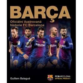 Barca: oficiální ilustrovaná historie FC Barcelona | Guillem Balague