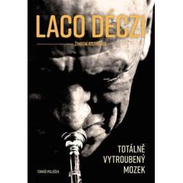 Laco Déczi - totálně vytroubený mozek | Tomáš Poláček