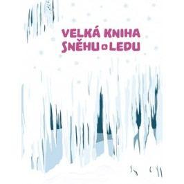 Velká kniha sněhu a ledu | Niké Papadopulosová, Štěpánka Sekaninová