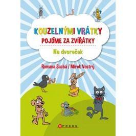 Kouzelnými vrátky pojďme za zvířátky - Na dvoreček | Romana Suchá, Mirek Vostrý