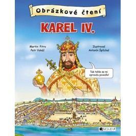 Obrázkové čtení - Karel IV. | Petr Vokáč, Martin Pitro, Antonín Šplíchal
