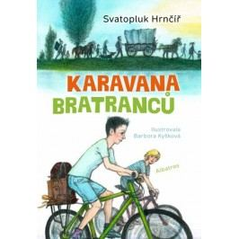 Karavana bratranců | Barbora Kyšková, Svatopluk Hrnčíř