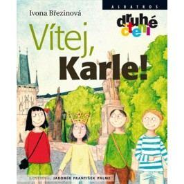 Vítej, Karle! | Martin Adamec, Jaromír František Palme, Ivona Březinová