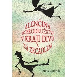 Alenčina dobrodružství v kraji divů a za zrcadlem | Caroll Lewis, Ladislav Vlna