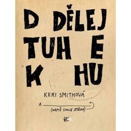 Dodělej tuhle knihu | Pavel Beneš, Olga Bártová, Keri Smithová