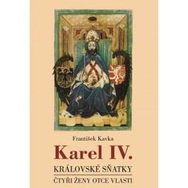 Karel IV. - královské sňatky | František Kavka