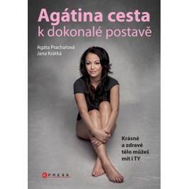 Agátina cesta k dokonalé postavě | Agáta Prachařová, Jana Krátká