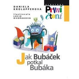 Jak Bubáček potkal Bubáka   Daniela Krolupperová, Lucie Dvořáková