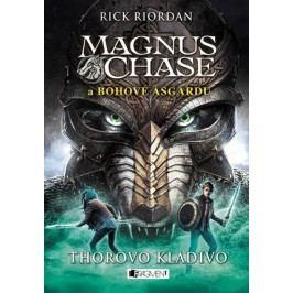 Magnus Chase a bohové Ásgardu - Thorovo kladivo | Dana Chodilová, Rick Riordan