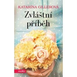 Zvláštní příběh | Katarína Gillerová