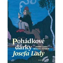 Pohádkové dárky Josefa Lady | Michal Černík, Josef Lada, Karel Aubrecht