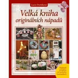 Velká kniha originálních nápadů | Lucie Dvořáková