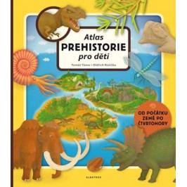 Atlas prehistorie pro děti | Oldřich Růžička, Tomáš Tůma