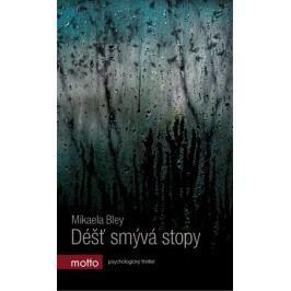 Déšť smývá stopy | Mikaela Bley