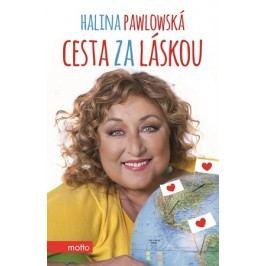 Cesta za láskou | Halina Pawlowská
