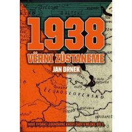 1938 Věrni zůstaneme | Jan Drnek