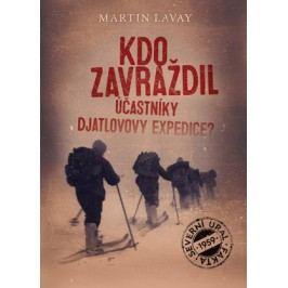 Kdo zavraždil účastníky Djatlovovy expedice? | Martin Lavay