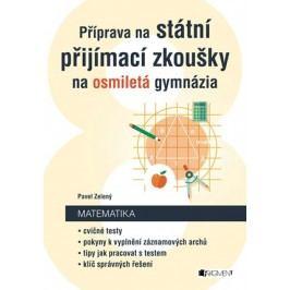Příprava na státní přijímací zkoušky na osmiletá gymnázia - Matematika  | Pavel Zelený
