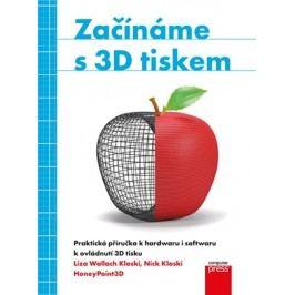 Začínáme s 3D tiskem | Liza Wallach Kloski, Nick Kloski