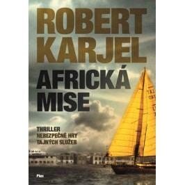 Africká mise | Helena Matocha, Tomáš Cikán, Robert Karjel