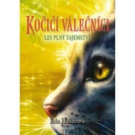 Kočičí válečníci (3) - Les plný tajemství | Erin Hunterová