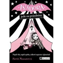 Isadora jede na prázdniny   Harriet Muncasterová