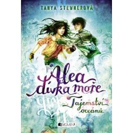 Alea - dívka moře: Tajemství oceánů | Tanya Stewnerová