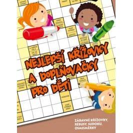 Nejlepší křížovky a doplňovačky pro děti |  kolektiv