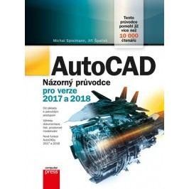 AutoCAD: Názorný průvodce pro verze 2017 a 2018 | Michal Spielmann, Jiří Špaček