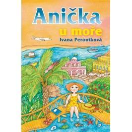 Anička u moře | Eva Mastníková, Ivana Peroutková