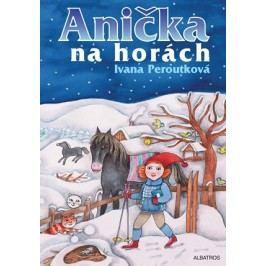 Anička na horách | Eva Mastníková, Ivana Peroutková