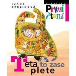 Teta to zase plete | Eva Sýkorová-Pekárková, Ivona Březinová