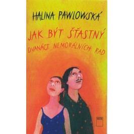 Jak být šťastný   Halina Pawlowská