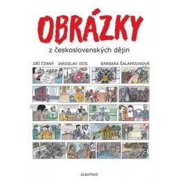 Obrázky z československých dějin | Jiří Černý, Barbara Šalamounová, Jaroslav Veis