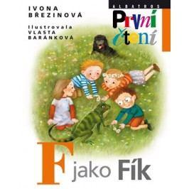 F jako Fík | Pavel Hrach, Vlasta Baránková, Ivona Březinová