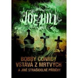 Bobby Conroy vstává z mrtvých a jiné strašidelné příběhy   Joe Hill